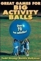 Toys Big Books - 9780736074810 - Great Games For Big Activity Balls 9780736074810